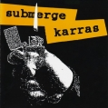 SUBMERGE / KARRAS - Split 7&quot;